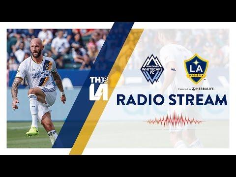 LIVE RADIO: LA Galaxy at Vancouver Whitecaps | April 1, 2017