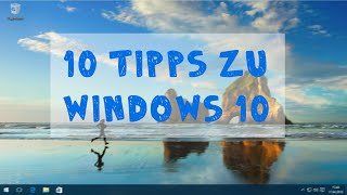 10 Tipps zu Windows 10 [Deutsch/HD]