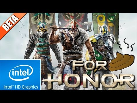 For Honor (BETA) | Low End PC | Intel HD 4000 | i3-3110m |