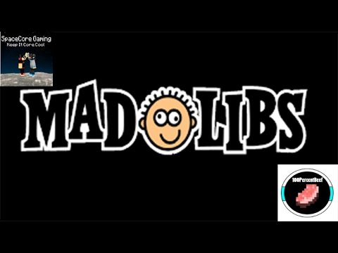 Adult mad libs With SpaceCoreJACOB, 100PERCENTBEEF