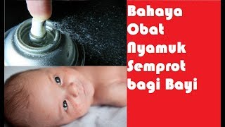 Download Video Bahaya Obat Nyamuk Semprot bagi Bayi MP3 3GP MP4