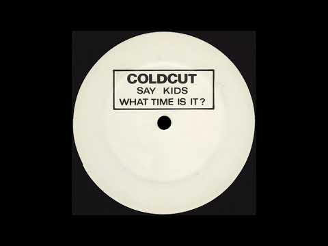 SAY KIDS WHAT TIME IS IT? Instrumental 1 * Coldcut * No Label BOOT1