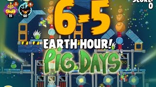 Angry Birds Seasons The Pig Days 6-5 Earth Hour! 3-Star Walkthrough