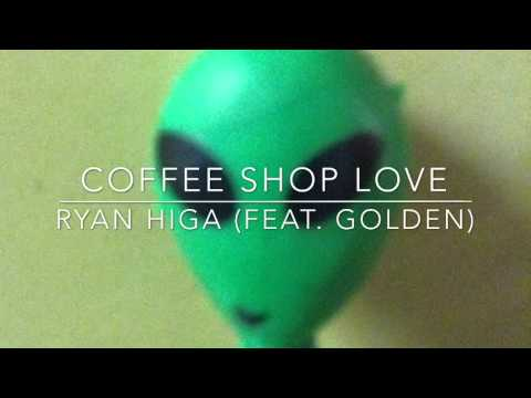Coffee Shop Love- Ryan Higa (ft. GOLDEN) LYRICS