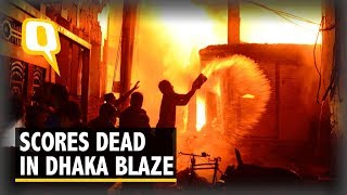'Not Like Any Other Fire': At Least 70 Perish in Dhaka Blaze | The Quint