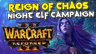 Warcraft 3 Reforged Reign of Chaos Night Elf Campaign (100% Complete)