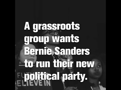 A Grassroots Group Wants Bernie Sanders to Run Their New Political Party