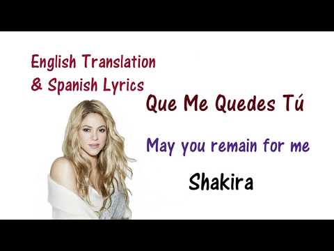 Shakira - Que Me Quedes Tu Lyrics English and Spanish
