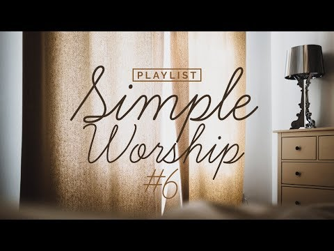 Playlist Simple Worship #6