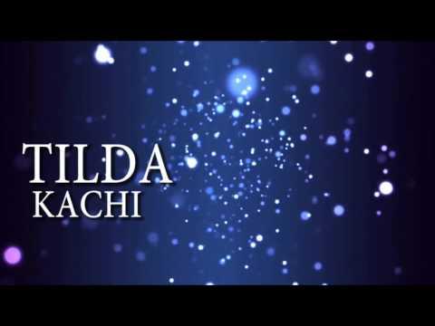 Tilda - Kachi lyric video