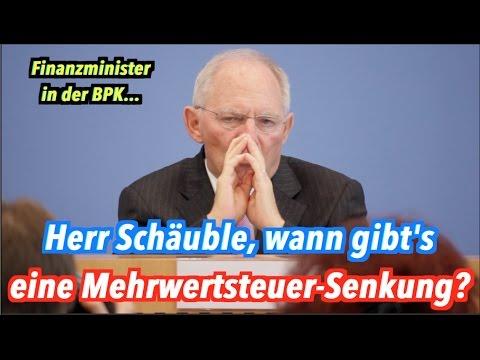 Herr Schäuble, wann ist mit einer Mehrwertsteuer-Senkung zu rechnen?