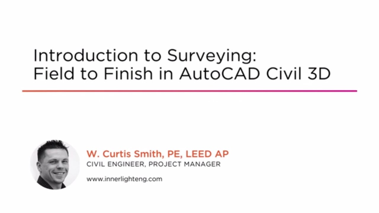 Introduction to Surveying: Field to Finish in AutoCAD Civil