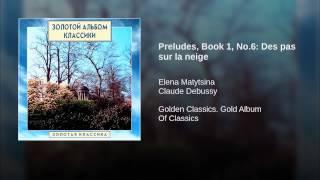 Preludes, Book 1, No.6: Des pas sur la neige