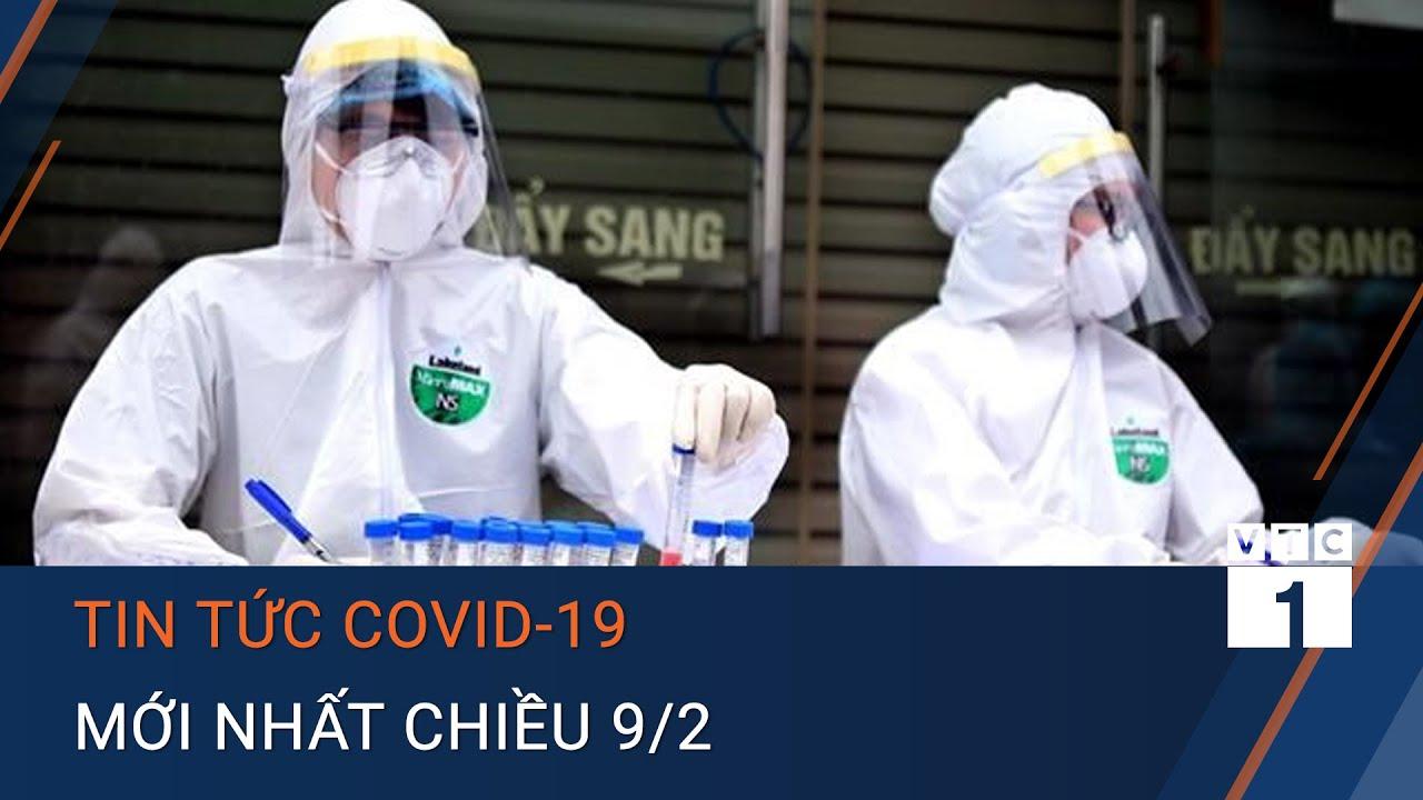 [Trực tiếp] Tin nóng Covid-19 chiều 9/2: 13 ca mắc mới ở cộng đồng tại Hà Nội và 4 tỉnh khác | VTC1