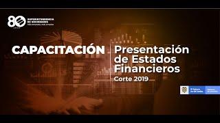 Capacitación presentación de Estados Financieros – Corte 2019