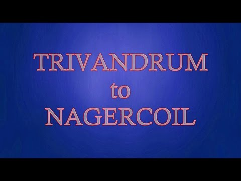 Thiruvananthapuram to Nagercoil: Full Journey Compilation