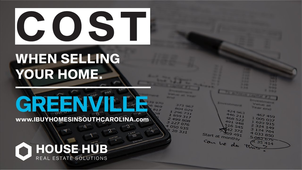 What Are The Costs When Selling My House In Greenville SC // 864-272-5400