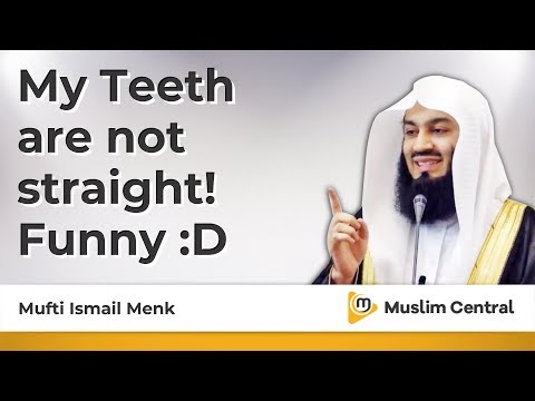 My teeth are not straight FUNNY - Mufti Menk
