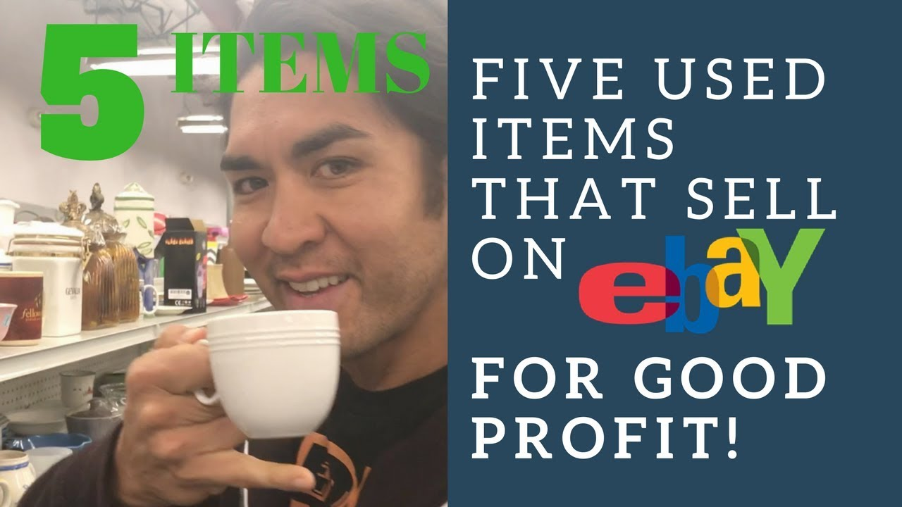 Five Used Items That Sell On Ebay For Good Profit!