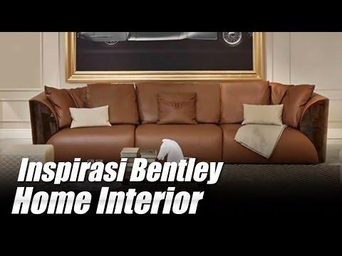 Inspirasi Bentley Home Interior