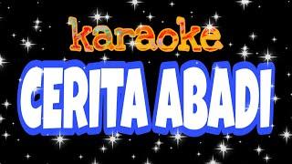 Download CERITA ABADI KARAOKE