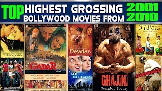 Top Highest Grossing Bollywood Movies From 2001-2010 Highest grossing film of those respective year