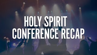 Recap of 2018 Holy Spirit Conference