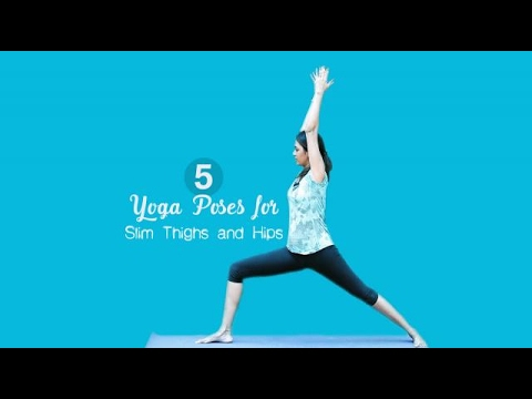 5 Yoga Poses for Slim Thighs and Hips