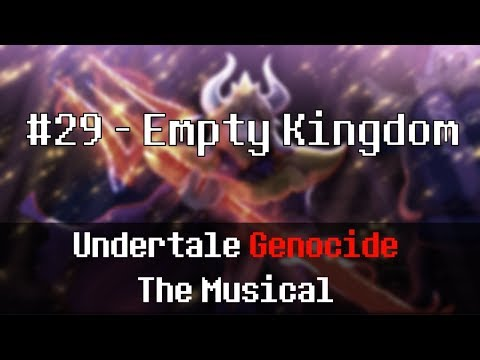Undertale Genocide: The Musical - Empty Kingdom