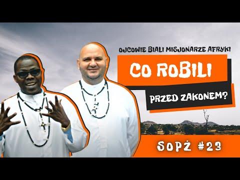 SOPŻ #23 czyli Sen o Pięknym Życiu i Ojcowie Biali Misjonarze Afryki o tym co robili przed zakonem