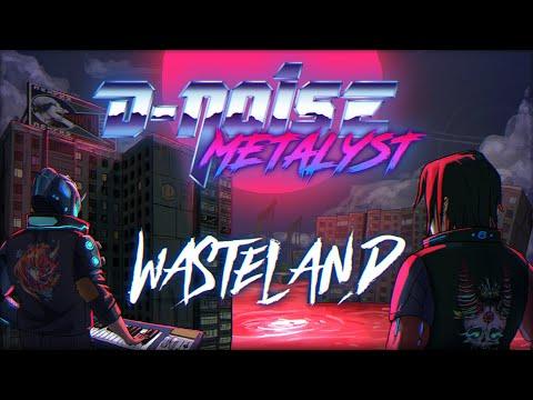 D-Noise & Metalyst - Wasteland (Full Album)