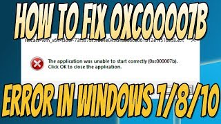 How To Fix Error Code 0Xc000007B