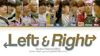 "Gambar cover SEVENTEEN (세븐틴) ""Left & Right'"" (Color Coded Lyrics Eng/Rom/Han/가사)"