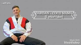DARDAN ~ COCO MAMA LyricsVideo