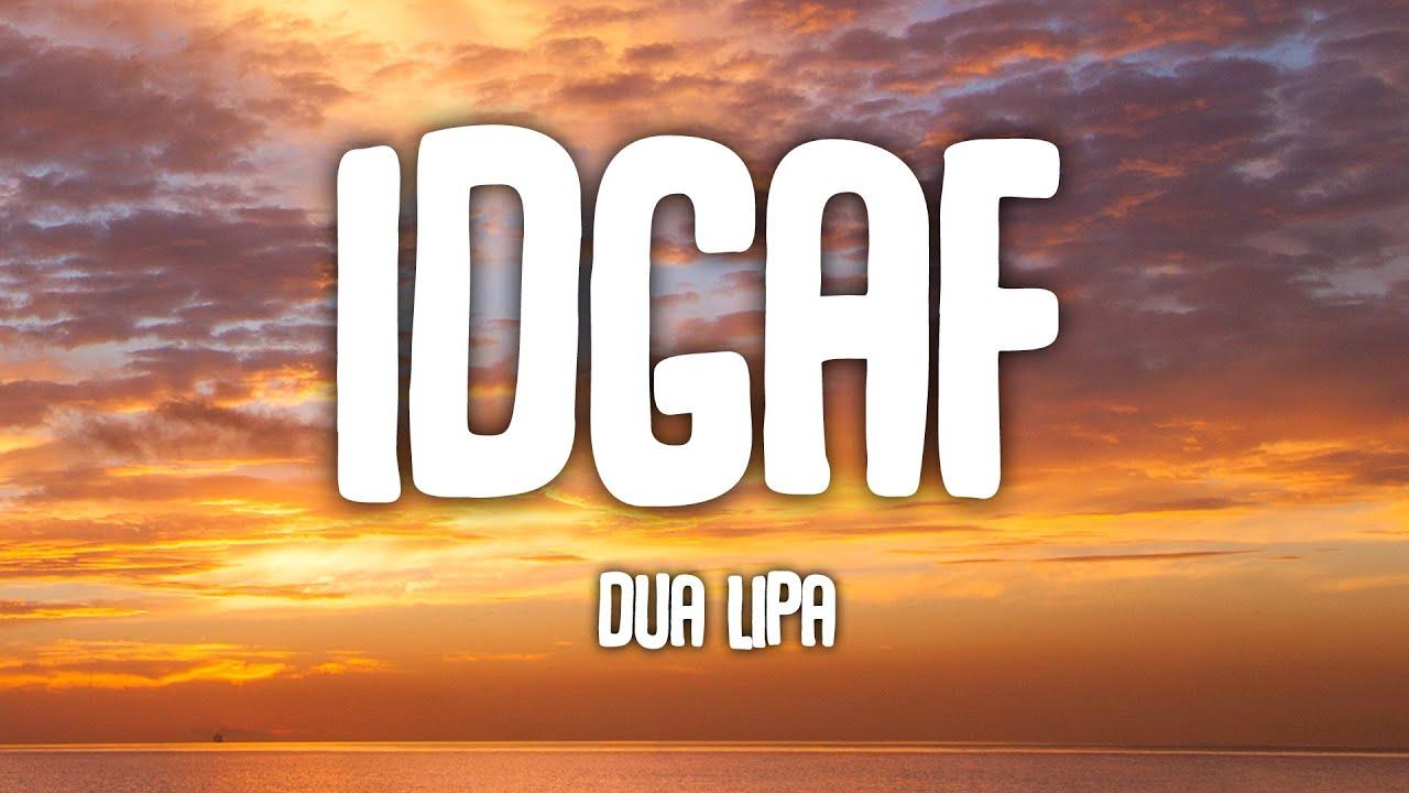 Download Dua Lipa - IDGAF (Lyrics)