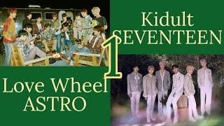 SEVENTEEN (세븐틴) x ASTRO (아스트로)- Kidult x Love Wheel
