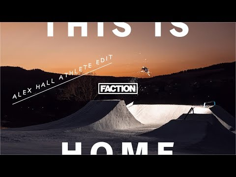 THIS IS HOME - Alex Hall: Athlete Edit