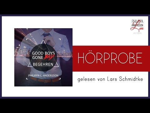 Good Boys Gone Bad - Begehren YouTube Hörbuch Trailer auf Deutsch