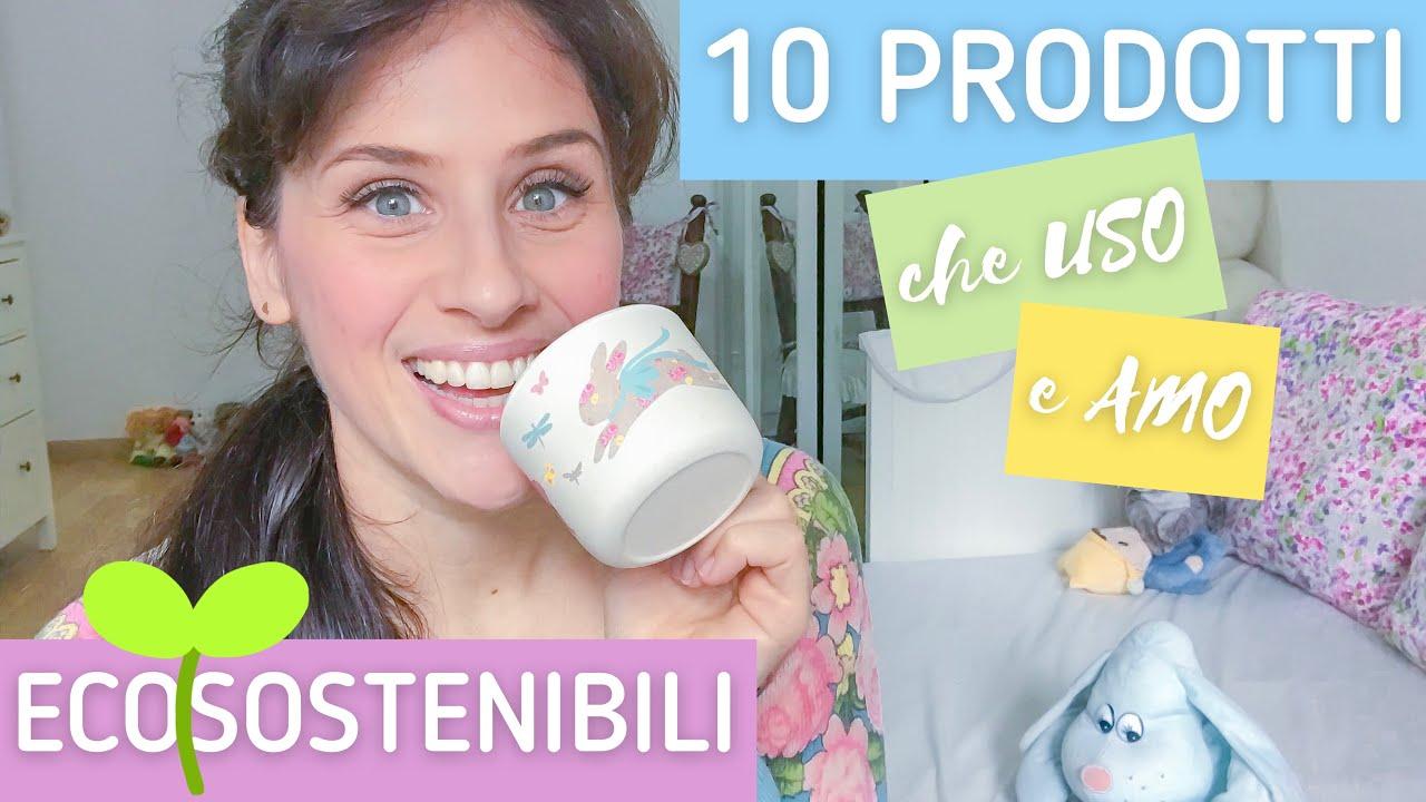 10 PRODOTTI che USO e AMO, ECOSOSTENIBILI | AgnesCant