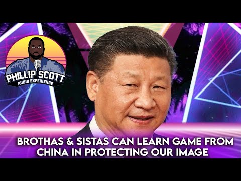 Brothas & Sistas Can Learn Game From China In Protecting Our Image