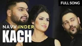 Kach - Navv Inder | Desi Routz | Latest Punjabi Songs 2017