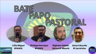 Bate Papo Pastoral 4 - Pastores Célio Miguel, Philippe Henrique, Digleiton Galvão e Jaime Eduardo