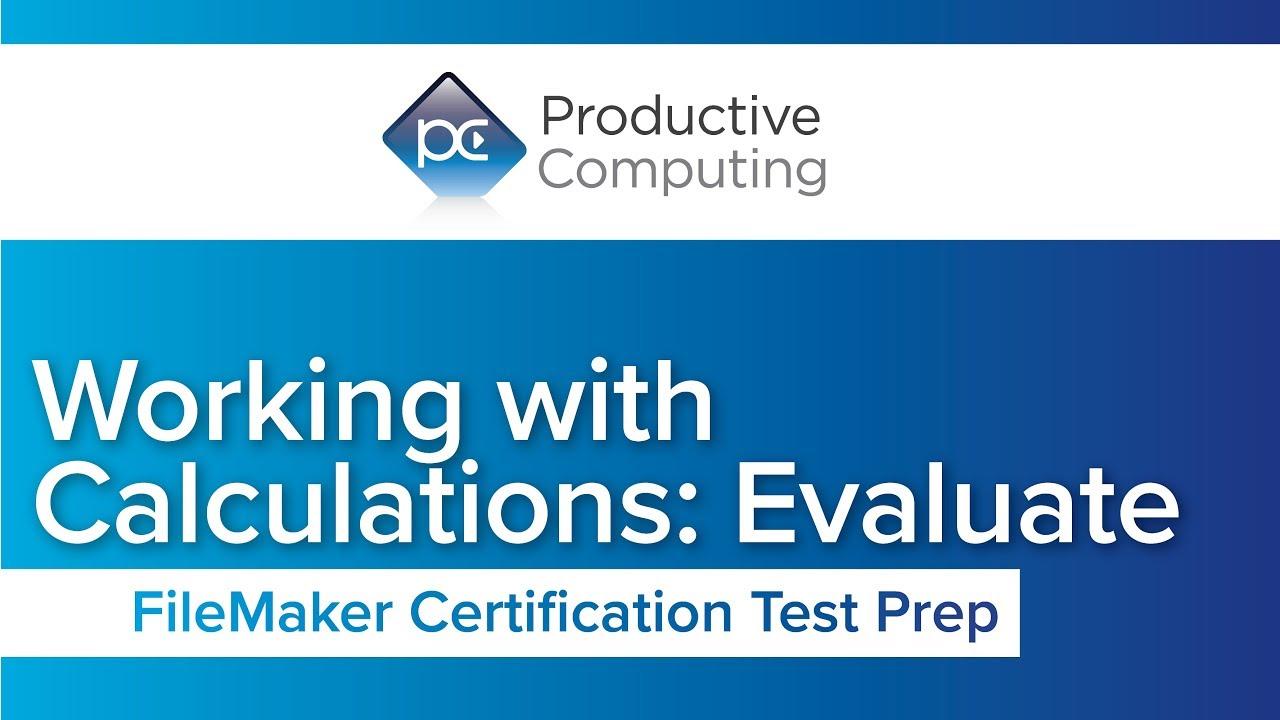 Filemaker Certification Test Preparation Calculation Evaluate