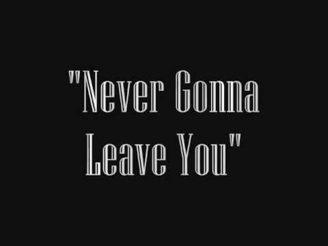 Michael Alvarado & Carissa Rae-Never Gonna Leave You (lyrics)
