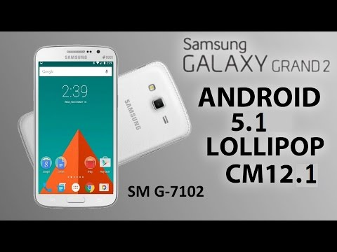 [SM-G7102]Android 5.1 Lollipop Rom for Samsung Galaxy Grand2-SM-G7102. CM 12.1
