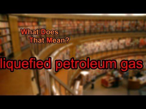 What does liquefied petroleum gas mean?