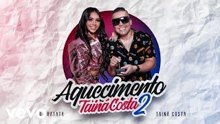 Смотреть клип Dj Batata, Tainá Costa - Aquecimento Tainá Costa 2