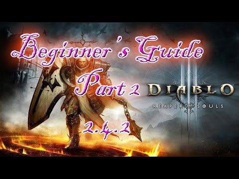 DIABLO 3 2.4.2 BEGINNER'S GUIDE PT 2!! Rifts, Kanai's Cube, and More!