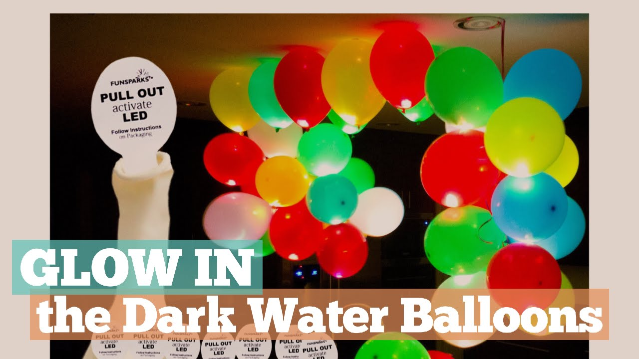 Glow in the dark water balloons - Glow In The Dark Water Balloons Let S Glow