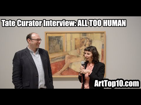 INTERVIEW: Tate Britain Curator Laura Castagnini - All Too Human with ArtTop10.com's Robert Dunt